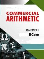 BCOM/Sem II - Commercial Arithmetic II